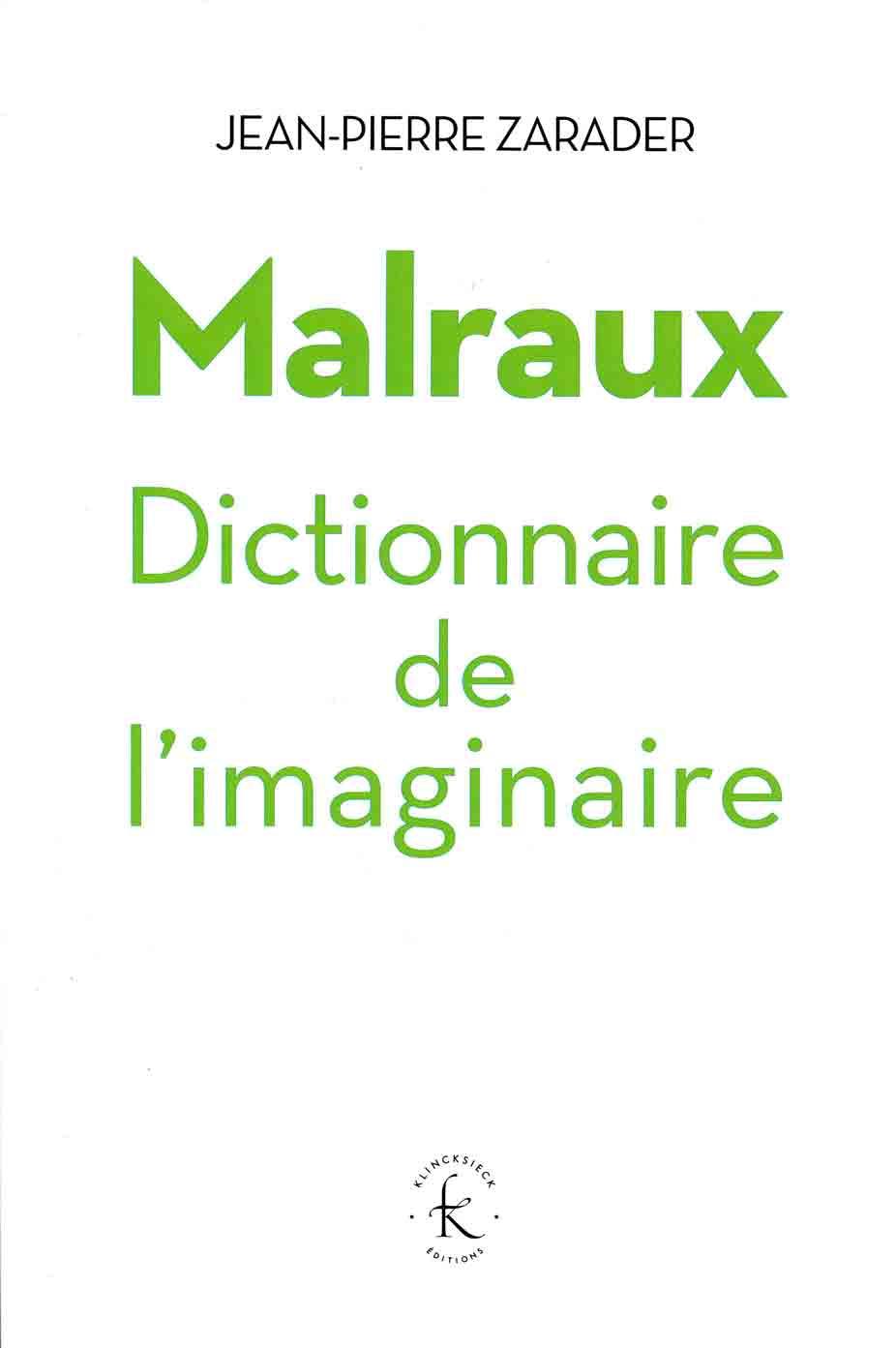 Jean Pierre Zarader Malraux Dictionnaire De L Imaginaire 2017 Malraux Org