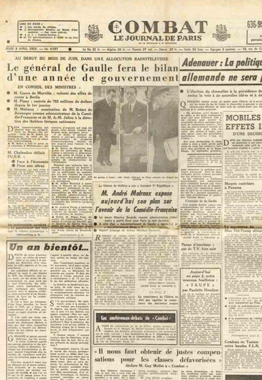 """Image of «Combat», 9 avril 1959, p. 1 et 10. «La Maison de Molière a son """"tournant Ve République"""" M. André Malraux expose aujourd'hui son plan sur l'avenir de la Comédie-Française. 1. Le doyen Maurice Escande nommé administrateur intérimaire a quitté Oran pour Paris la nuit dernière. 2. A côté d'un «mécontentement de Gaulle» existe-t-il un «mécontentement Pinay»? 3. Nouvel échange de lettres Malraux-Descaves.»"""