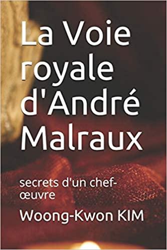 """Image of Woong-Kwon KIM, «""""La Voie royale"""" d'André Malraux : secrets d'un chef d'oeuvre», 2020."""